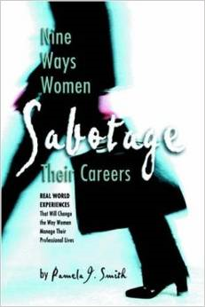 Nine Ways Women Sabotage Their Careers