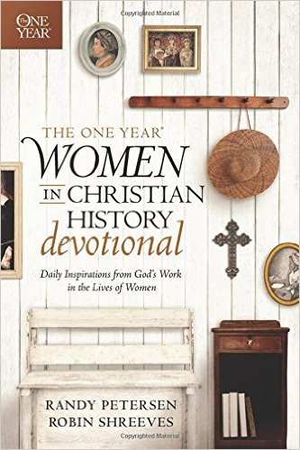 The One Year Women in Christian History Devotional: Daily Inspirations from God's Work in the Lives of Women