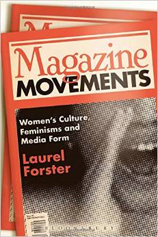 Magazine Movements: Women's Culture, Feminisms and Media Form
