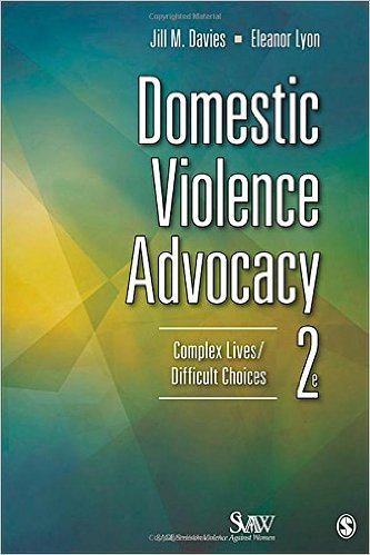 Domestic Violence Advocacy: Complex Lives/Difficult Choices