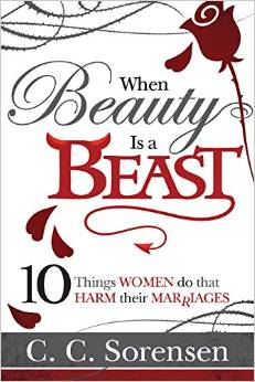 When Beauty Is a Beast: 10 Things Women Do to Harm Their Relationship