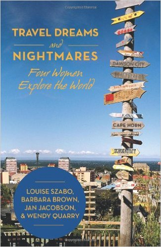 Travel Dreams and Nightmares: Four Women Explore the World