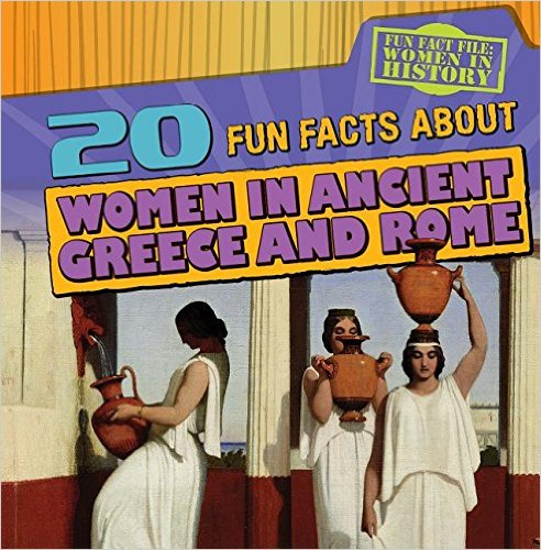 20 Fun Facts about Women in Ancient Greece and Rome