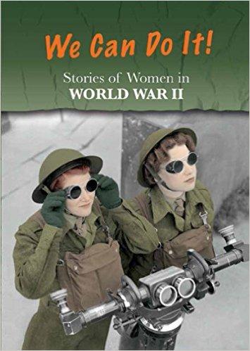 Stories of Women in World War II: We Can Do It!