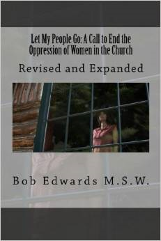Let My People Go: A Call to End the Oppression of Women in the Church: Revised and Expanded