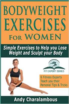 Bodyweight Exercises for Women: Simple Exercises to Help You Lose Weight and Sculpt Your Body