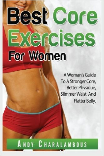 Best Core Exercises for Women: Simple Exercises to Strengthen & Flatten Your Belly