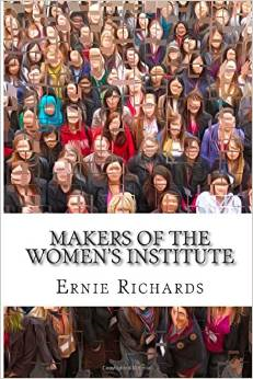 Makers of the Women's Institute: Profiles of Adelaide Hoodless, Madge Watt, Lady Denman, Grace Hadow, Lady Brunner and Cicely McCall