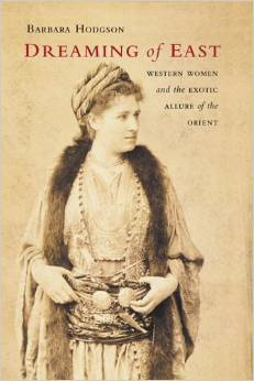 Dreaming of East: Western Women and the Exotic Allure of the Orient
