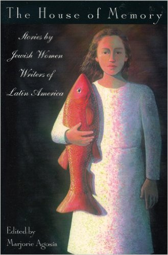 The House of Memory: Stories by Jewish Women Writers of Latin America