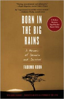 Born in the Big Rains: A Memoir of Somalia and Survival