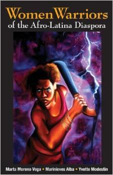 Women Warriors of the Afro-Latina Diaspora
