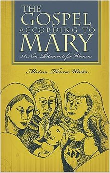 The Gospel According to Mary: A New Testament for Women